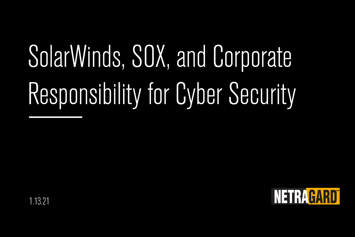SolarWinds, SOX, and Corporate Responsibility for Cyber Security